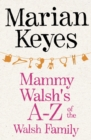 Mammy Walsh's A-Z of the Walsh Family : An Ebook Short - eBook