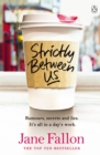 Strictly Between Us - Book