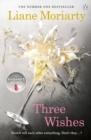 Three Wishes : From the bestselling author of Big Little Lies, now an award winning TV series - Book