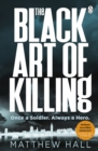 The Black Art of Killing : The most explosive thriller you'll read this year - Book
