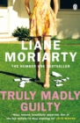 Truly Madly Guilty : From the bestselling author of Big Little Lies, now an award winning TV series - Book