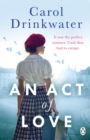 An Act of Love : A sweeping and evocative love story about bravery and courage in our darkest hours - Book