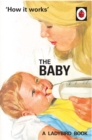How it Works: The Baby (Ladybird for Grown-Ups) - eBook