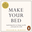 Make Your Bed : 10 Life Lessons from a Navy SEAL - eAudiobook