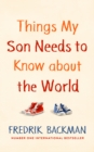 Things My Son Needs to Know About The World - Book