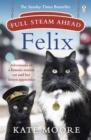 Full Steam Ahead, Felix : Adventures of a famous station cat and her kitten apprentice - eBook