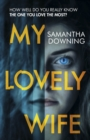 My Lovely Wife : The gripping new psychological thriller with a killer twist - eBook