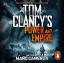 Tom Clancy's Power and Empire : INSPIRATION FOR THE THRILLING AMAZON PRIME SERIES JACK RYAN - eAudiobook