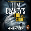 Tom Clancy's Line of Sight : THE INSPIRATION BEHIND THE THRILLING AMAZON PRIME SERIES JACK RYAN - eAudiobook