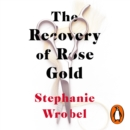 The Recovery of Rose Gold : The page-turning psychological thriller - eAudiobook