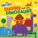 Hey Duggee: Duggee and the Dinosaurs - Book