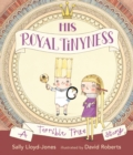 His Royal Tinyness : A Terrible True Story - Book