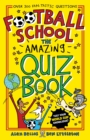 Football School: The Amazing Quiz Book - Book