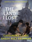 Ghosts of the Shadow Market 7: The Land I Lost - eBook
