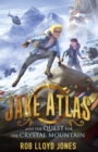 Jake Atlas and the Quest for the Crystal Mountain - Book