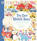 Ten Cars and a Million Stars : A Counting Storybook - Book