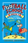 Football School Season 3: Where Football Explains the World - Book