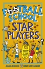 Football School Star Players : 50 Inspiring Stories of True Football Heroes - Book