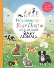 We're Going on a Bear Hunt: Let's Discover Baby Animals - Book