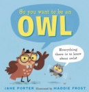 So You Want to Be an Owl - Book