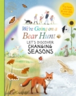 We're Going on a Bear Hunt: Let's Discover Changing Seasons - Book