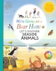 We're Going on a Bear Hunt: Let's Discover Seaside Animals - Book