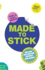 Made to Stick : Why some ideas take hold and others come unstuck - eBook
