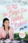 To All The Boys I've Loved Before: FILM TIE IN EDITION - Book