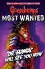 Goosebumps: Most Wanted: Dr. Maniac Will See You Now - Book