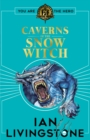 Fighting Fantasy: The Caverns of the Snow Witch - Book