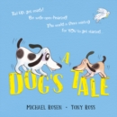 A Dog's Tale: Life Lessons for a Pup - Book