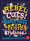 Rebel Cats! Brave Tales of Feisty Felines - eBook