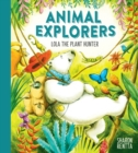 Animal Explorers: Lola the Plant Hunter PB - Book