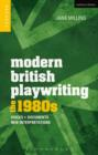 Modern British Playwriting: The 1980s : Voices, Documents, New Interpretations - eBook