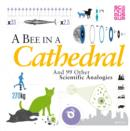 A Bee in a Cathedral : And 99 other scientific analogies - Book