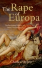 The Rape of Europa : The Intriguing History of Titian's Masterpiece - Book
