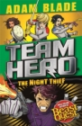 Team Hero: The Night Thief : Series 4 Book 3 - Book