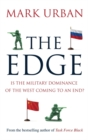The Edge : Is the Military Dominance of the West Coming to an End? - Book