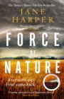 Force of Nature : by the author of the Sunday Times top ten bestseller, The Dry - eBook
