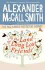To the Land of Long Lost Friends - eBook