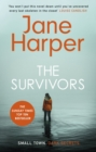 The Survivors : Secrets. Guilt. A treacherous sea. The powerful new crime thriller from Sunday Times bestselling author Jane Harper - eBook