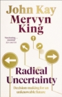 Radical Uncertainty : Decision-making for an unknowable future - eBook