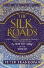 The Silk Roads : A New History of the World - Book