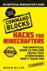 Hacks for Minecrafters: Command Blocks : An Unofficial Minecrafters Guide - Book