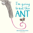I'm Going To Eat This Ant - Book