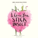 I Love You, Stick Insect - Book