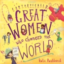 Fantastically Great Women Who Changed The World - Book