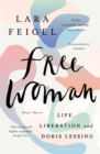 Free Woman : Life, Liberation and Doris Lessing - Book