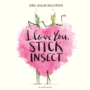 I Love You, Stick Insect - eBook