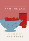 Pam the Jam : The Book of Preserves - Book